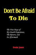 Don T Be Afraid To Die