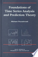 Foundations of Time Series Analysis and Prediction Theory