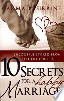 10 Secrets for a Happy Marriage A Loving Relationship That You
