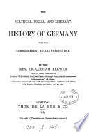 The Political  Social  and Literary History of Germany from the Commencement to the Present Day