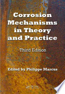 Corrosion Mechanisms in Theory and Practice  Third Edition
