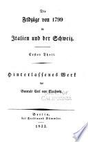 Hinterlassene werke des generals Carl von Clausewitz über krieg und kriegführung: -6. Die feldzüge von 1799 in Italien und der Schweiz