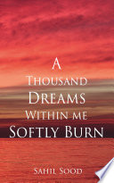 A Thousand Dreams Within Me Softly Burn