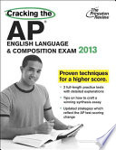 Cracking the AP English Language   Composition Exam 2013