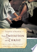 The Imitation Of Christ : the depth of his masterpiece mirrors the life...