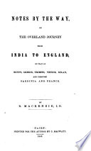 Notes by the Way  on the Overland Journey from India to England