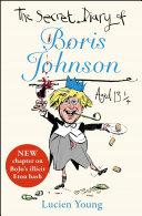 The Secret Diary of Boris Johnson Aged 13¿ Book