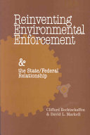 Reinventing Environmental Enforcement and the State/federal Relationship