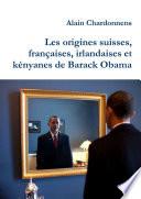 Les origines suisses, françaises, irlandaises et kényanes de Barack Obama. De l'utilisation de la généalogie en politique
