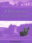 Discover Scotland s History
