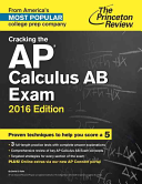 Cracking the AP Calculus AB Exam  2016 Edition