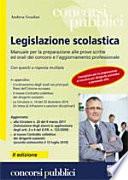 Legislazione scolastica  Manuale per la preparazione alle prove scritte ed orali dei concorsi e l aggiornamento professionale  Con quesiti a risposta multipla