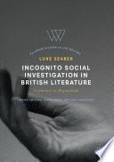 Incognito Social Investigation in British Literature