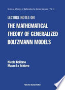 Lecture Notes On The Mathematical Theory Of Generalized Boltzmann Models book