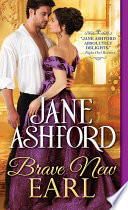 Brave New Earl by Jane Ashford