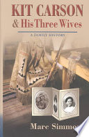 Kit Carson His Three Wives