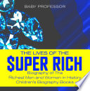 download ebook the lives of the super rich: biography of the richest men and women in history -   children's biography books pdf epub