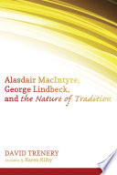 Alasdair MacIntyre  George Lindbeck  and the Nature of Tradition