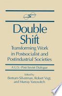 Double Shift Transforming Work In Postsocialist And Postindustrial Societies
