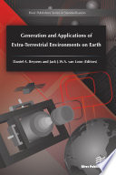 Generation and Applications of Extra Terrestrial Environments on Earth