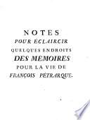 Notes Pour   claircir Quelques Endroits Des M  moires Pour La Vie De Fran  ois P  trarque