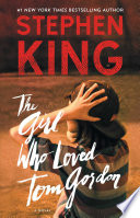 The Girl Who Loved Tom Gordon : our emotions on the most primal...