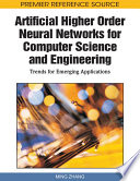 Artificial Higher Order Neural Networks For Computer Science And Engineering Trends For Emerging Applications
