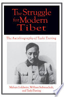 The Struggle for Modern Tibet  The Autobiography of Tashi Tsering