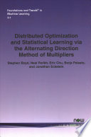 Distributed Optimization and Statistical Learning Via the Alternating Direction Method of Multipliers