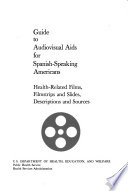 Guide To Audiovisual Aids For Spanish Speaking Americans Health Related Films Filmstrips And Slides