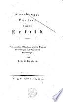 Alexander Pope's Versuch über die Kritik. Freie metrische Uibersetzung mit des Dichters Anmerkungen und Warburton ́s Erläuterungen
