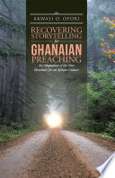 Recovering Storytelling For Ghanaian Preaching