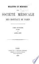 Bulletins Et M  moires de la Soci  t   M  dicale Des H  pitaux de Paris