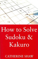 How to Solve Sudoku and Kakuro