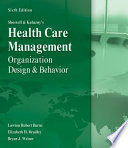 Shortell and Kaluzny   s Healthcare Management  Organization Design and Behavior