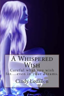 A Whispered Wish by Cindy Louallen