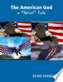 The American God  A  Novel  Tale