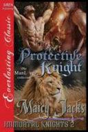 Protective Knight  Immortal Knights 2   Siren Publishing Everlasting Classic Manlove