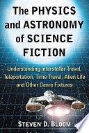 The Physics And Astronomy Of Science Fiction