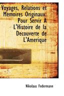 Voyages  Relations Et Memoires Originaux  Pour Servir A L Histoire de La Dcouverte de L Amrique