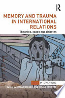 Memory and Trauma in International Relations