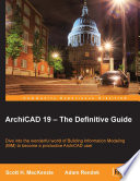 ArchiCAD 19     The Definitive Guide