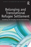 Belonging and Transnational Refugee Settlement
