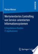 Wertorientiertes Controlling von Service-orientierten Informationssystemen