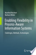 Enabling Flexibility in Process Aware Information Systems