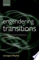 Engendering Transitions