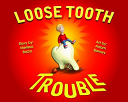 Loose Tooth Trouble