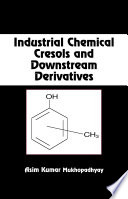 Industrial Chemical Cresols and Downstream Derivatives