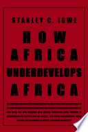 How Africa Underdevelops Africa