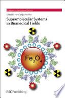 Supramolecular Systems in Biomedical Fields The Use Of Supramolecular Systems In Biomedical